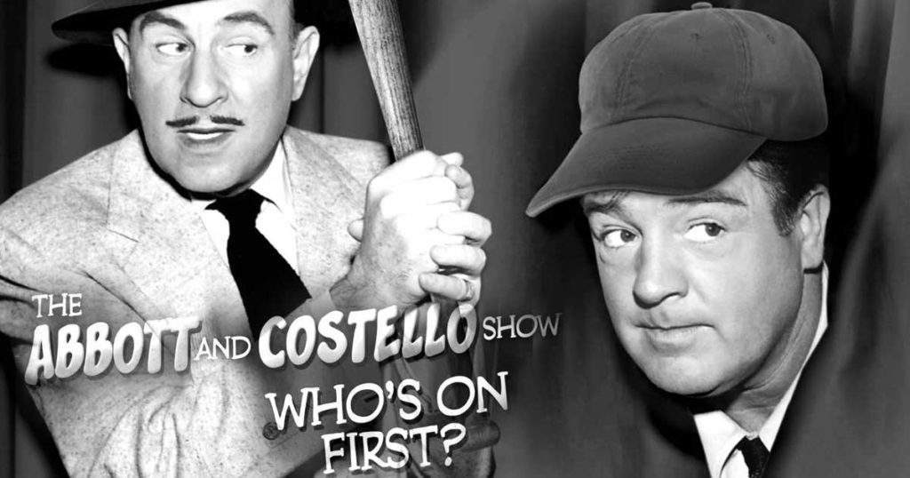 Who's On First: Abbott & Costello - Facebook