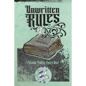 Unwritten Rules Pistachio Pudding Pastry Stout by Broken Bat Brewing